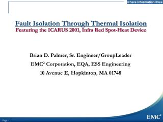 Fault Isolation Through Thermal Isolation Featuring the ICARUS 2001, Infra Red Spot-Heat Device