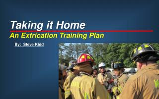 Taking it Home An Extrication Training Plan