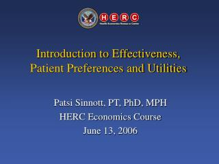 Introduction to Effectiveness,  Patient Preferences and Utilities