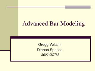 Advanced Bar Modeling
