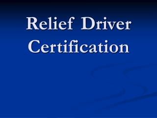Relief Driver Certification