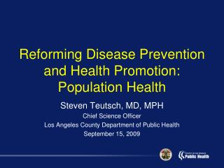 Reforming Disease Prevention and Health Promotion: Population Health