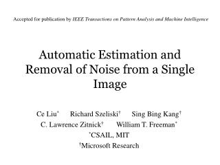Automatic Estimation and Removal of Noise from a Single Image