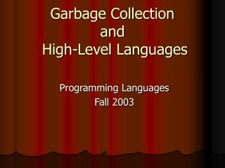 Garbage Collection and  High-Level Languages