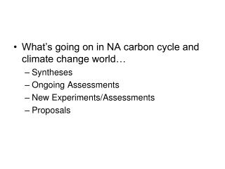 What's going on in NA carbon cycle and climate change world… Syntheses Ongoing Assessments