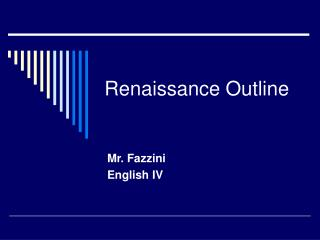 rennaisance outline Italian renaissance i introduction a renaissance fueled by market capitalism b new conception of urban and rural landscape ii.