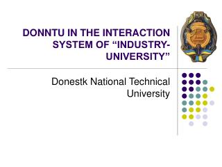 DONNTU IN THE INTERACTION SYSTEM OF  INDUSTRY-UNIVERSITY