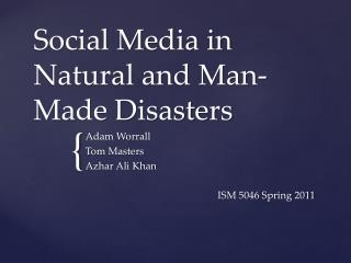 Social Media in Natural and Man-Made Disasters