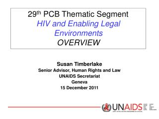 29 th  PCB Thematic Segment HIV and Enabling Legal Environments OVERVIEW