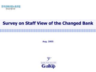 Survey on Staff View of the Changed Bank