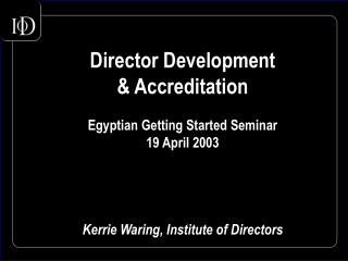 Director Development & Accreditation Egyptian Getting Started Seminar  19 April 2003