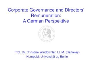 Corporate Governance and Directors' Remuneration: A German Perspektive