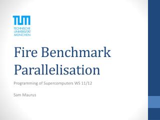 Fire Benchmark Parallelisation