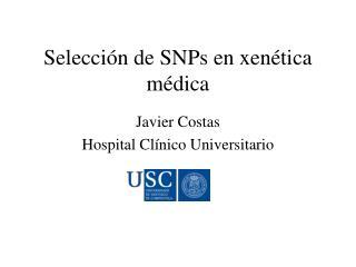 Selección de SNPs en xenética médica