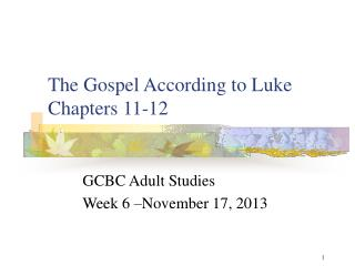 The Gospel According to Luke Chapters 11-12