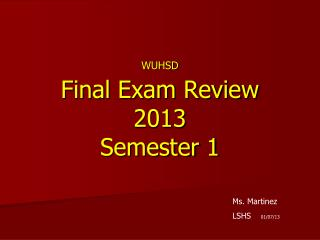 WUHSD Final Exam Review 2013 Semester 1