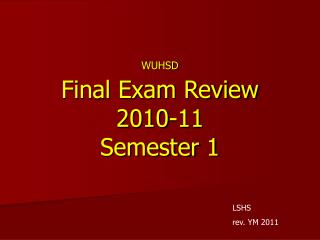 WUHSD Final Exam Review 2010-11 Semester 1