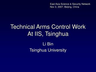 Technical Arms Control Work At IIS, Tsinghua