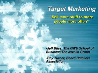 "Target Marketing ""Sell more stuff to more people more often"""