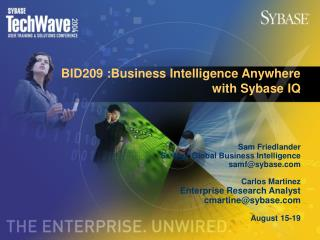 BID209 :Business Intelligence Anywhere       with Sybase IQ