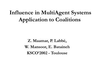 Influence in MultiAgent Systems Application to Coalitions