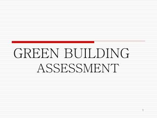 GREEN BUILDING       ASSESSMENT