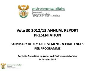 Vote 30 2012/13  ANNUAL REPORT PRESENTATION  SUMMARY OF KEY ACHIEVEMENTS &  CHALLENGES