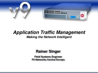 Application Traffic Management Making the Network Intelligent
