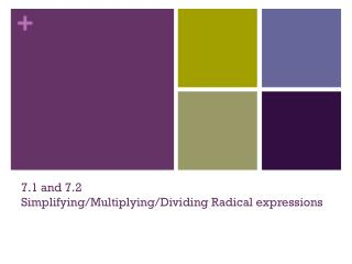 7.1 and 7.2  Simplifying/Multiplying/Dividing Radical expressions