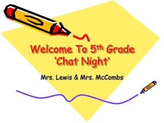 Welcome To 5 th  Grade 'Chat Night'