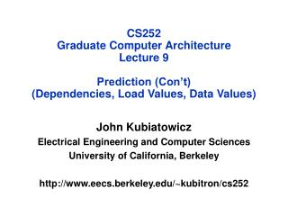 John Kubiatowicz Electrical Engineering and Computer Sciences University of California, Berkeley