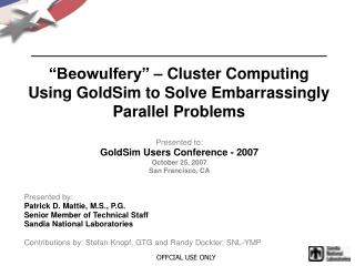 """Beowulfery"" – Cluster Computing Using GoldSim to Solve Embarrassingly Parallel Problems"