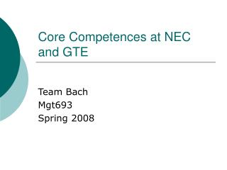 Core Competences at NEC and GTE
