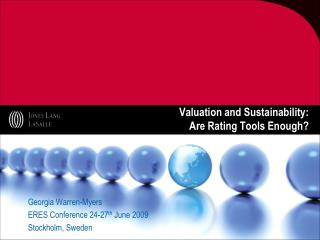 Valuation and Sustainability:  Are Rating Tools Enough?