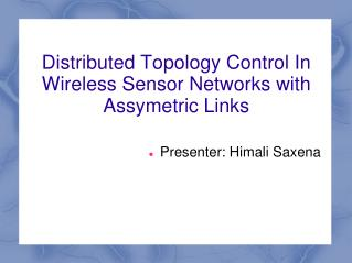 Distributed Topology Control In Wireless Sensor Networks with Assymetric Links