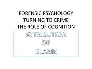 FORENSIC PSYCHOLOGY TURNING TO CRIME THE ROLE OF COGNITION