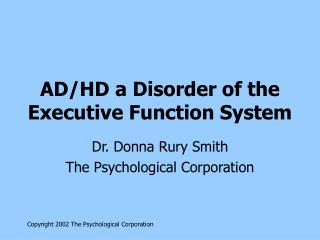 AD/HD a Disorder of the Executive Function System