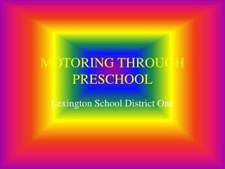 MOTORING THROUGH PRESCHOOL