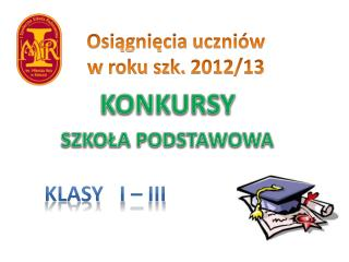 Osiągnięcia uczniów  w  roku szk.  2012/13