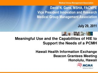 Meaningful Use  and the Capabilities of HIE to  Support  the Needs of  a PCMH