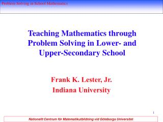 Teaching Mathematics through  Problem Solving in Lower- and Upper-Secondary School