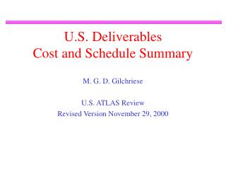 U.S. Deliverables Cost and Schedule Summary