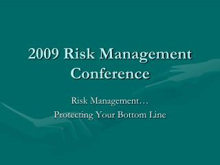 2009 Risk Management Conference