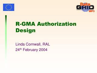 R-GMA Authorization Design