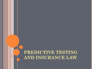 PREDICTIVE TESTING AND INSURANCE LAW