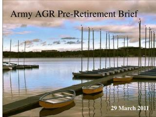 Army AGR Pre-Retirement Brief
