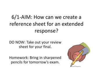 6/1-AIM : How can we create a reference sheet for an extended response?