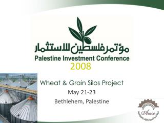 Wheat & Grain Silos Project May 21-23 Bethlehem, Palestine