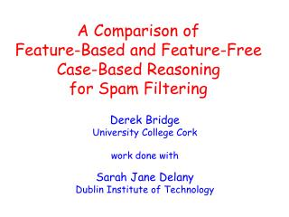 A Comparison of  Feature-Based and Feature-Free Case-Based Reasoning  for Spam Filtering