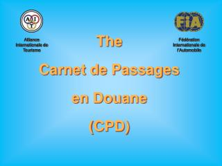 The Carnet de Passages  en Douane CPD